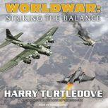 Worldwar: Striking the Balance, Harry Turtledove