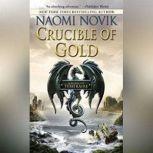 Crucible of Gold, Naomi Novik