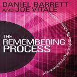 The Remembering Process A Surprising (and Fun) Breakthrough New Way to Amazing Creativity, Daniel Barrett