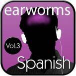 Rapid Spanish (European), Vol. 3, Earworms Learning
