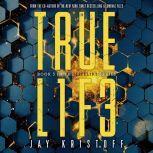 TRUEL1F3 (Truelife), Jay Kristoff