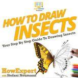 How To Draw Insects Your Step By Step Guide To Drawing Insects, HowExpert