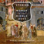 Stories of Women in the Middle Ages, Maria Teresa Brolis