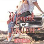 Moment of Truth, Kasie West