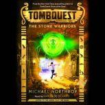 Tombquest #4: The Stone Warriors, Michael Northrop
