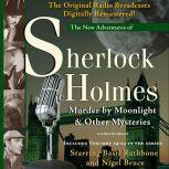 Murder by Moonlight and Other Mysteries New Adventures of Sherlock Holmes Volumes 19-24, Anthony Boucher