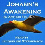 Johann's Awakening A Seagull's Story of Enlightenment, Arthur Telling