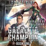 Galactic Champion Book 1, Dante King