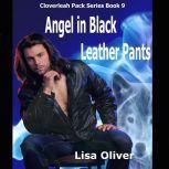 Angel in Black Leather Pants, Lisa Oliver
