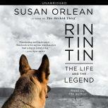 Rin Tin Tin The Life and the Legend, Susan Orlean