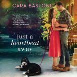 Just a Heartbeat Away, Cara Bastone