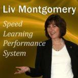 Speed Learning Performance System With Mind Music for Peak Performance, Liv Montgomery