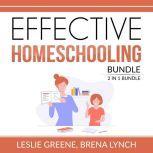 Effective Homeschooling Bundle, 2 IN 1 Bundle: Home Learning, Homeschool Like an Expert, Leslie Greene