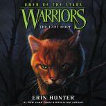 Warriors: Omen of the Stars #6: The Last Hope, Erin Hunter