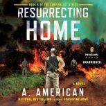 Resurrecting Home, A. American