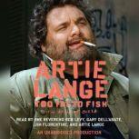 Too Fat to Fish, Artie Lange