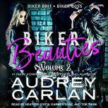 Biker Beauties Volume 2 Biker Brit, Biker Boss, Audrey Carlan