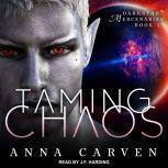 Taming Chaos, Anna Carven