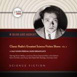 Classic Radios Greatest Science Fiction Shows, Vol. 2, Hollywood 360