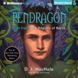 The Pilgrims of Rayne, D. J. MacHale