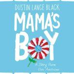 Mama's Boy A Story from Our Americas, Dustin Lance Black