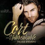 Cort—Unbreakable, Felice Stevens