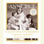 Called Out of Darkness A Spiritual Confession, Anne Rice