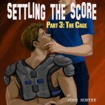 Settling the Score -- Part 3: The Cage (straight to gay MM chastity training story), Josh Hunter