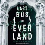 Last Bus to Everland, Sophie Cameron