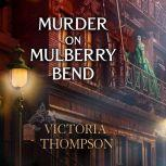 Murder on Mulberry Bend, Victoria Thompson