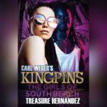 Carl Weber's Kingpins The Girls of South Beach, Treasure Hernandez