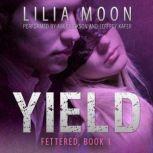 YIELD: Emily & Damon (Fettered #1), Lilia Moon
