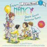Fancy Nancy: Super Secret Surprise Party, Jane O'Connor