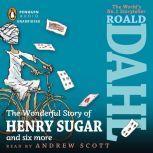 The Wonderful Story of Henry Sugar, Roald Dahl
