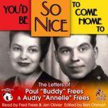 Youd Be So Nice to Come Home To The Letters of Paul Buddy Frees and Annelle Frees, Paul Frees; Annelle Frees