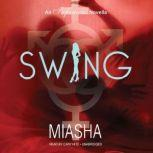 Swing, Miasha