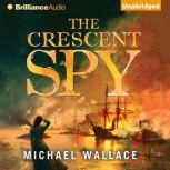 The Crescent Spy, Michael Wallace