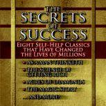 The Secrets of Success Nine Self-Help Classics That Have Changed the Lives of Millions, James Allen