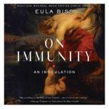 On Immunity An Inoculation, Eula Biss