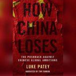 How China Loses The Pushback against Chinese Global Ambitions, Luke Patey