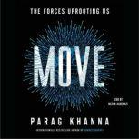 Move The Forces Uprooting Us, Parag Khanna
