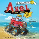Axel the Truck: Beach Race, J. D. Riley