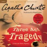 Three Act Tragedy A Hercule Poirot Mystery, Agatha Christie