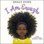I Am Enough, Grace Byers