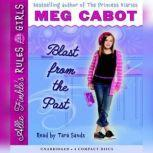 Allie Finkle's Rules for Girls Book Six: Blast from the Past, Meg Cabot