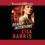 Deadly Intentions, Lisa Harris