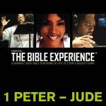 Inspired By ... The Bible Experience Audio Bible - Today's New International Version, TNIV: (39) 1 and 2 Peter; 1, 2, and 3 John; and Jude, Full Cast