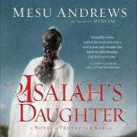 Isaiah's Daughter A Novel of Prophets and Kings, Mesu Andrews