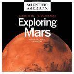 Exploring Mars Secrets of the Red Planet, Scientific American
