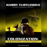Colonization: Second Contact, Harry Turtledove